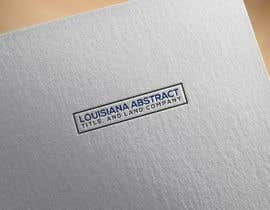 #6 untuk Louisiana Abstract, Title, and Land Company oleh heisismailhossai