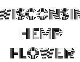 #6 for Wisconsin Hemp Flower Logo in a style Similar to an Uploaded File by ahmadwahed77