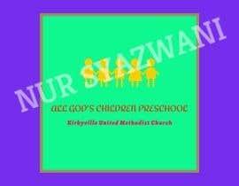 #106 for Design a logo for a Children's Preschool af NurSyazwaniRosli