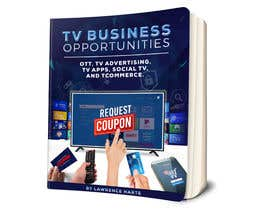 #79 for Create a Front Book Cover Image about New TV Business Opportunities by karenli9