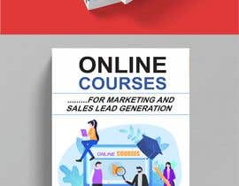 #30 untuk Create a Front Book Cover Image about Using Online Courses for Marketing and Sales Lead Generation oleh kashmirmzd60