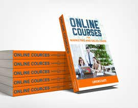 #41 untuk Create a Front Book Cover Image about Using Online Courses for Marketing and Sales Lead Generation oleh farhanqureshi522