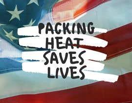#5 for Packing Heat Saves LIves af PowerShotGraphic