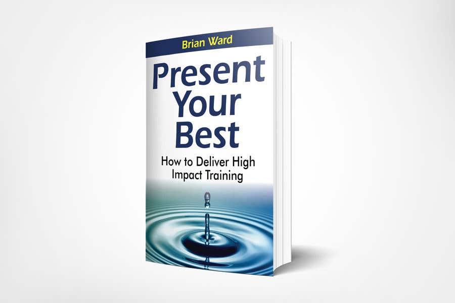 Bài tham dự cuộc thi #89 cho design a book cover for PRESENT YOUR BEST