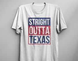 Nro 330 kilpailuun Texas t-shirt design contest käyttäjältä shahriar1999