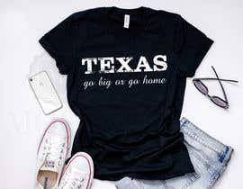 Nro 179 kilpailuun Texas t-shirt design contest käyttäjältä MdRobiulHOssin