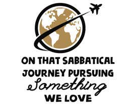 #31 для I need a travel symbol that black and gold globe with a black plane flying around the globe.    Shirt text (On That Sabbatical Journey Pursuing Something We Love. от mahabub14