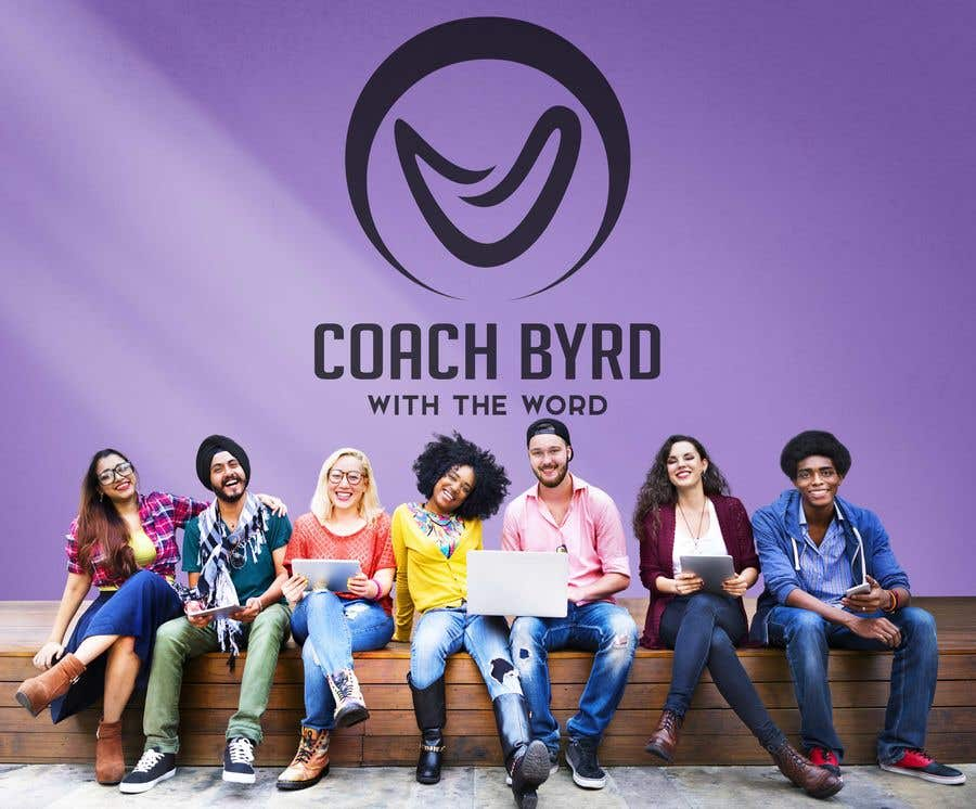 """Contest Entry #20 for I need a logo for my business. I am an aspiring motivational speaker so on my videos and motivational post i would like to have a logo that reads """"Coach Byrd With the word"""" preferred """"Coach Byrd"""" to be bigger than """"with the word""""."""