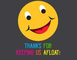 "#25 untuk Design an animated and funny image with the caption ""Thanks for keeping us afloat!"" oleh mdchandali633"