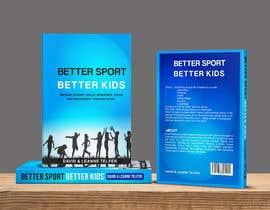 nº 34 pour Better Sport, Better Kids - Book cover design par kashmirmzd60