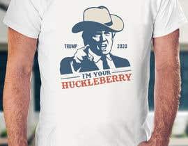 Nro 44 kilpailuun Trump 2020 Im Your Huckleberry käyttäjältä nadialuisemk