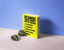 #5 cho Banks create money, sugestive cover for my ebook bởi Andrewsdesigns