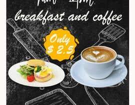 "marinaivanovic tarafından Poster design for ""Breakfast menu + coffee for $2.5"" için no 31"