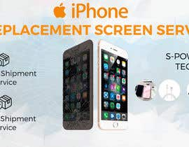 #47 for Ecover and banner for iPhone Replacement screen service by RubenA1ejandro