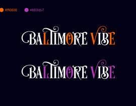#9 untuk Baltimore Vibe design oleh sabbirkst99