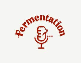 YKNB tarafından Create a Logo for Fermentation podcast için no 139