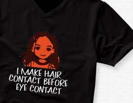 #225 cho Hair T Shirt Designs bởi mdyounus19