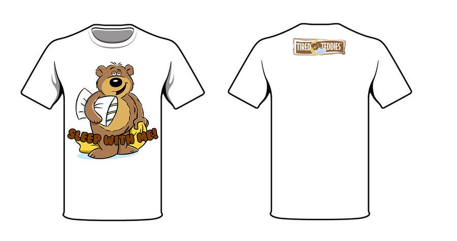Proposition n°                                        67                                      du concours                                         T-shirt Design for Tired Teddies Guerrilla Marketing Campaign