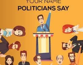 #51 for Politicians Say album artwork by tarekhfaiedh