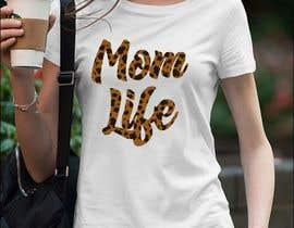 #57 para Mom T-Shirt Design de ConceptGRAPHIC