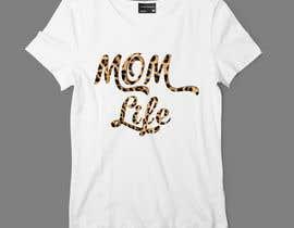 #36 para Mom T-Shirt Design de TazulGraphics