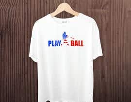 #235 for Baseball t-shirt: PLAY BALL af raddinmollik