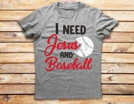 #33 for 2 T-Shirt Design: I need Jesus and Baseball/Softball by ConceptGRAPHIC