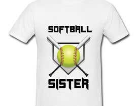 #42 for T-Shirt Design:  Softball Sister/Baseball Sister by Kiprijanov