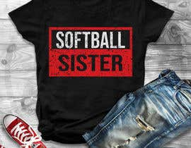 #22 для T-Shirt Design:  Softball Sister/Baseball Sister от Gopal7777