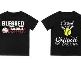#15 for T-shirt Design: Blessed and Baseball/Softball Obsessed by AnisulAdor