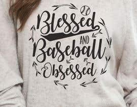 #37 for T-shirt Design: Blessed and Baseball/Softball Obsessed by voltes098