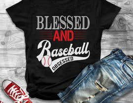 #34 for T-shirt Design: Blessed and Baseball/Softball Obsessed by Gopal7777