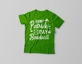 #22 for T-Shirt Design: Baseball Saint Patrick's Day Design by rayhanb551