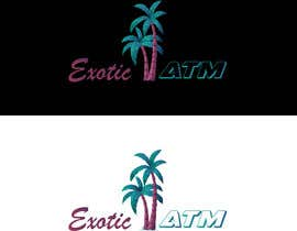 #79 for Design that says Exotic ATM by MohammadIsmail02