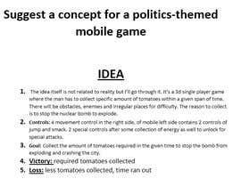 Nro 5 kilpailuun Suggest a concept for a politics-themed mobile game käyttäjältä shareeflancer200