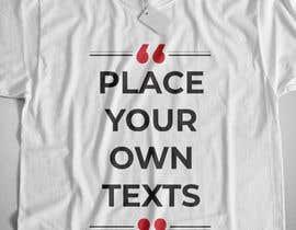 #13 para design t-shirt templates for personalized text shirts de raisulrahi9