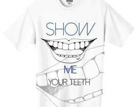 #6 untuk Super Basic - Design a T-Shirt for Show Your Teeth oleh lmdewitt15