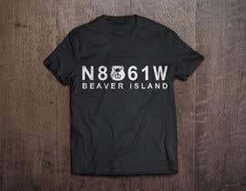 #106 untuk Shirt design for beaver island 2020 oleh Shakibfardin