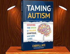 #188 for bookcover Taming Autism by kashmirmzd60