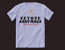 #47 cho Design my T-shirt for Beyond Karv Maga bởi fahimmorshedh