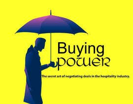 Mustfazaman310 tarafından Book Cover Design For Buying Power by Chris Mackey için no 91