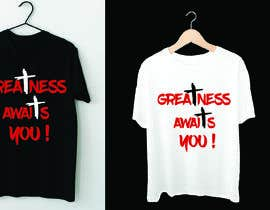 "#42 for ""Greatness Awaits You!"" T-Shirt Design by Sidra9027"