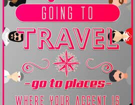 "Dorema tarafından Illustrate Something for the quote: ""If you're going to travel, go somewhere where your accent is sexy."" için no 27"