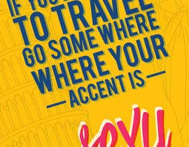 "#7 for Illustrate Something for the quote: ""If you're going to travel, go somewhere where your accent is sexy."" by Danasanmar"