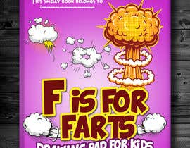 #9 cho Design a Book Cover - F is for Farts bởi naveen14198600