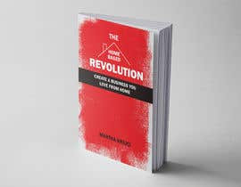 #58 para The Home based Revolution book cover por ChiemiDesigns