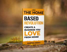#88 para The Home based Revolution book cover por DesignerMaster12