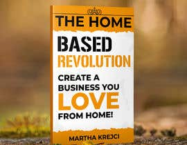 #91 para The Home based Revolution book cover por DesignerMaster12