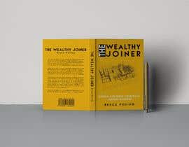 Nro 248 kilpailuun Book cover design for The Wealthy Joiner käyttäjältä imranislamanik