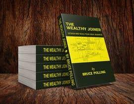 Nro 230 kilpailuun Book cover design for The Wealthy Joiner käyttäjältä LeonardoGhagra